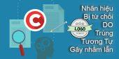 (Tiếng Việt) Lí do nhãn hiệu bị từ chối vì trùng, tương tự gây nhầm lẫn?