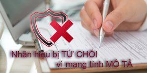 (Tiếng Việt) Nhãn hiệu bị từ chối bảo hộ vì mang tính mô tả