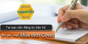 Tại sao cần đăng ký bảo hộ tên gọi, logo vào mùa dịch COVID?