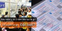 (Tiếng Việt) Bảo hiểm y tế 5 năm liên tục là gì? Có quyền lợi gì đặc biệt?