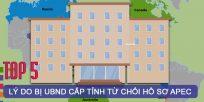 (Tiếng Việt) Top 5 lý do bị UBND cấp Tỉnh từ chối hồ sơ Apec?