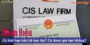 (Tiếng Việt) Nhãn hiệu có thời hạn bảo hộ bao lâu? Có được gia hạn không?