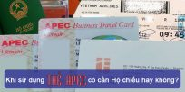 (Tiếng Việt) Khi sử dụng thẻ Apec có cần Hộ chiếu hay không?