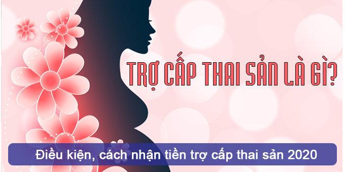(Tiếng Việt) Trợ cấp thai sản là gì? Điều kiện, Cách nhận tiền trợ cấp thai sản 2020