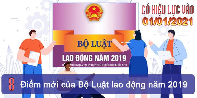 (Tiếng Việt) 8 điểm mới của Bộ luật Lao động 2019 có hiệu lực vào 01/01/2021