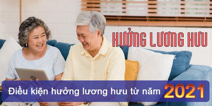 (Tiếng Việt) Giải đáp pháp luật: Điều kiện hưởng lương hưu từ năm 2021