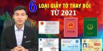 (Tiếng Việt) Từ năm 2021: 6 loại giấy tờ tùy thân nào sẽ phải thay đổi?