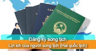 (Tiếng Việt) Đăng ký song tịch – Lợi ích của người song tịch (Hai quốc tịch)