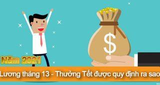 (Tiếng Việt) Năm 2021: Lương tháng 13 – Thưởng Tết được quy định ra sao?