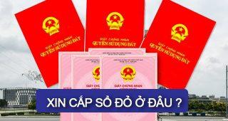 (Tiếng Việt) Năm 2021: xin cấp sổ đỏ ở đâu?