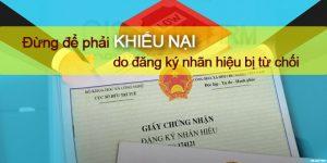 (Tiếng Việt) Đừng để phải khiếu nại do đăng ký nhãn hiệu bị từ chối!