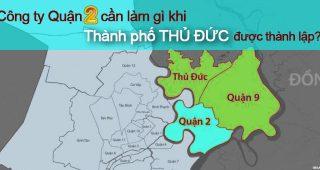 (Tiếng Việt) Công ty Quận 2 cần làm gì khi Thành phố Thủ Đức được thành lập?