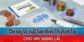 (Tiếng Việt) Cho vay lãi suất bao nhiêu thì phạm tội cho vay nặng lãi