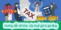 (Tiếng Việt) Hướng dẫn kê khai, nộp thuế giá trị gia tăng năm 2021