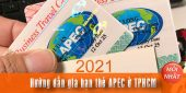 (Tiếng Việt) Hướng dẫn gia hạn thẻ Apec ở TPHCM mới nhất 2021