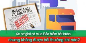 (Tiếng Việt) Xe cơ giới có mua Bảo hiểm bắt buộc nhưng không được bồi thường khi nào?