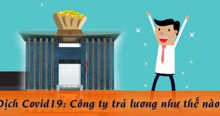 (Tiếng Việt) Dịch Covid-19: công ty trả lương như thế nào?