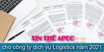(Tiếng Việt) Xin thẻ Apec cho công ty dịch vụ Logistics năm 2021