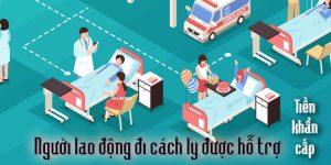 (Tiếng Việt) Người lao động đi cách ly được hỗ trợ tiền khẩn cấp