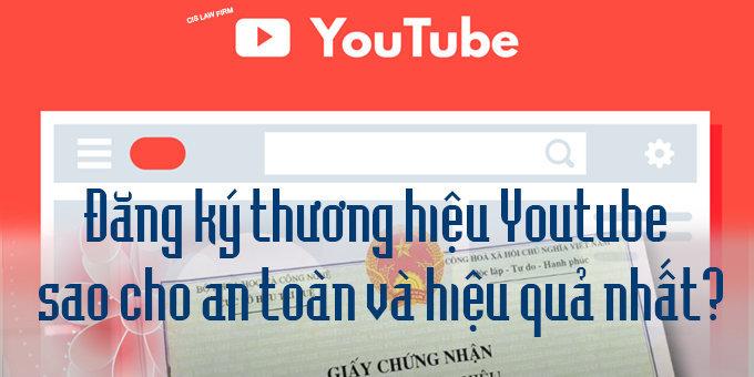dang-ky-youtube-an-toan-hieu-qua