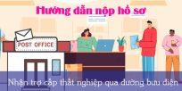 (Tiếng Việt) Hướng dẫn nộp hồ sơ nhận trợ cấp thất nghiệp qua đường bưu điện