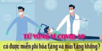 (Tiếng Việt) Tử vong vì Covid19 có được miễn phí hỏa táng và mai táng không?