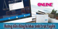 (Tiếng Việt) Hướng dẫn đăng ký khai sinh online