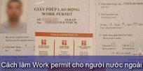 (Tiếng Việt) Cách làm Work permit cho người nước ngoài