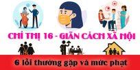 (Tiếng Việt) 6 lỗi thường gặp và mức phạt khi áp dụng chỉ thị 16 về giãn cách xã hội