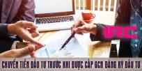 (Tiếng Việt) Chuyển tiền đầu tư trước khi được cấp giấy chứng nhận đăng ký đầu tư