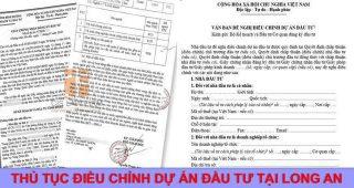 (Tiếng Việt) Thủ tục điều chỉnh dự án đầu tư tại Long An