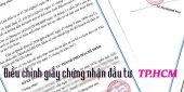 (Tiếng Việt) Điều chỉnh giấy chứng nhận đầu tư tại Thành phố Hồ Chí Minh