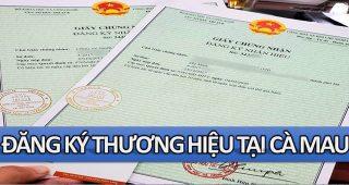 (Tiếng Việt) Đăng ký bảo hộ thương hiệu tại Cà Mau