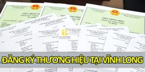 Đăng ký bảo hộ thương hiệu tại Vĩnh Long