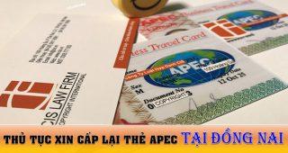 (Tiếng Việt) Thủ tục xin cấp lại thẻ Apec tại Đồng Nai