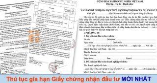 (Tiếng Việt) Thủ tục gia hạn giấy chứng nhận đầu tư mới nhất